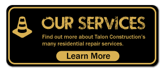 Our Services - Find out more about Talon Construction's many residential repair services.